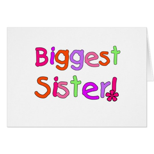 Bright Text Biggest Sister Card