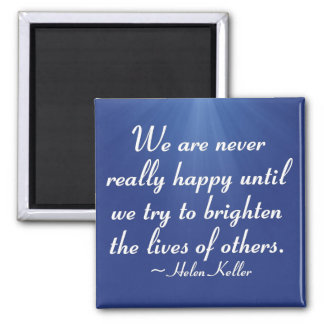 Brighten the lives of others (2) 2 inch square magnet