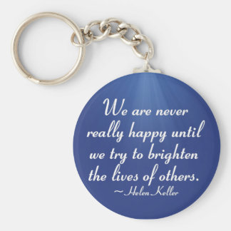 Brighten the lives of others (2) keychain