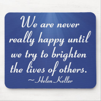Brighten the lives of others (2) mouse pad