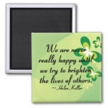 Brighten the lives of others refrigerator magnet