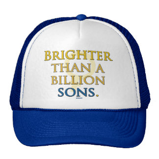 Brighter than a Billion Sons Hat