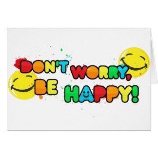 brillante no se preocupe sea diseño sonriente feli tarjeta de felicitación