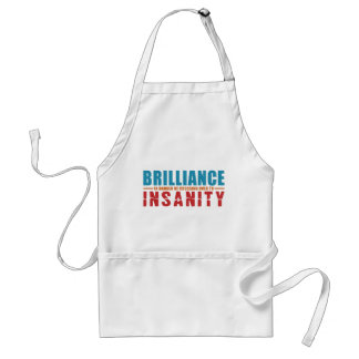 BRILLIANCE VS INSANITY apron – choose style, color