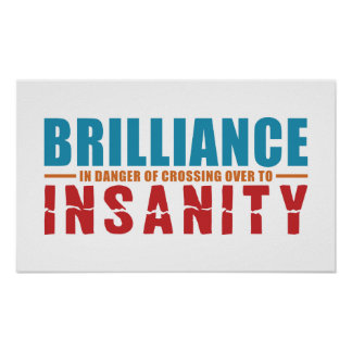 BRILLIANCE VS INSANITY custom color poster