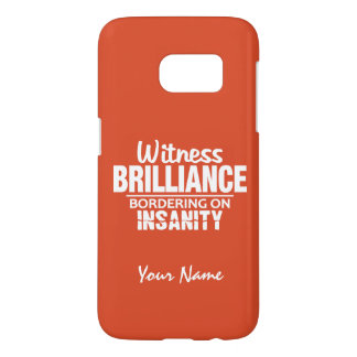 BRILLIANCE VS INSANITY custom name & color cases Samsung Galaxy S7 Case