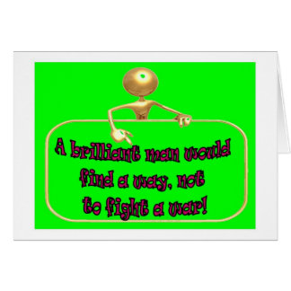 Brilliant Man would find a way Not to Fght a War Card