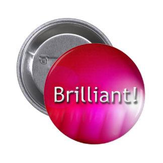 """Brilliant"" pink slogan badge Button"