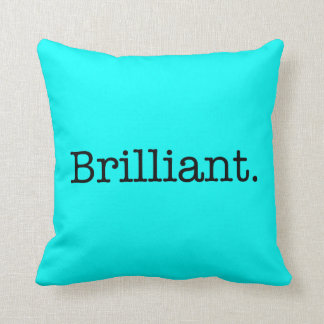 Brilliant Quote Neon Blue Teal Light Bright Color Throw Pillow