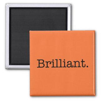 Brilliant Quote Tangerine Orange Trend Color 2 Inch Square Magnet