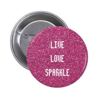 Brillo rosado con cita viva de la chispa del amor pin redondo de 2 pulgadas