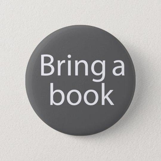 Bring a Book Grey Pinback Button
