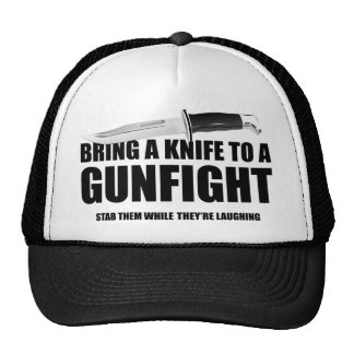 Bring A Knife To A Gunfight Trucker Hat