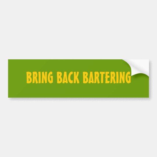 BRING BACK BARTERING BUMPER STICKER