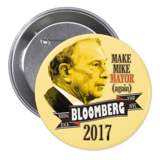 Bring Back Bloomberg for NYC Mayor in 2017 Pinback Button