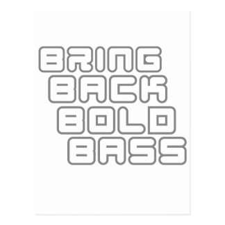 Bring back bold bass postcard