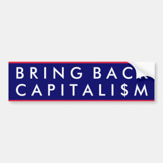 Bring Back Capitalism Car Bumper Sticker