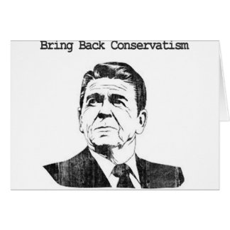 Bring Back Conservatism Ronald Reagan Card