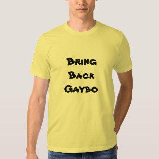 Bring Back Gaybo T Shirt
