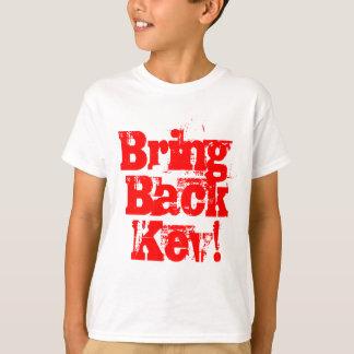 Bring back Kev - Kevin Rudd merchandise T-Shirt
