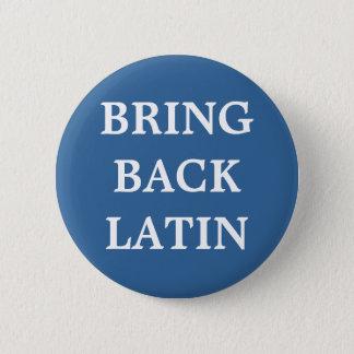 Bring Back Latin badge Pinback Button