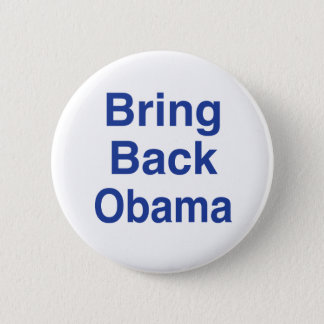 Bring Back Obama Pinback Button