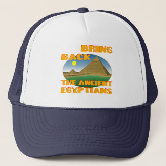 Bring Back the Ancient Egyptians Trucker Hat