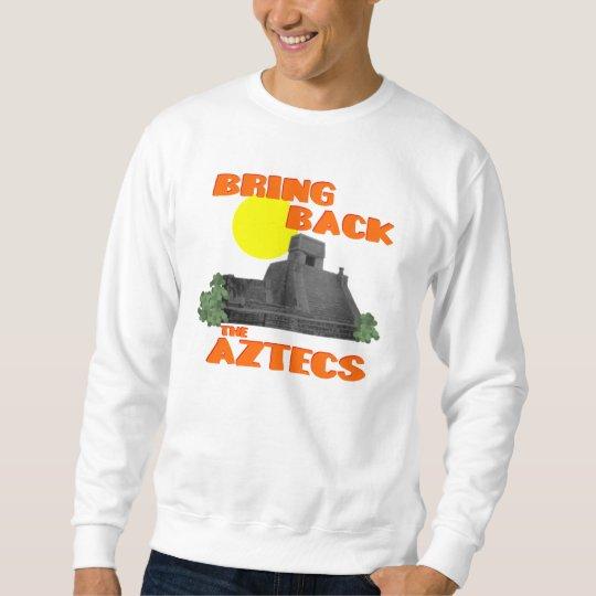 Bring Back the Aztecs Sweatshirt