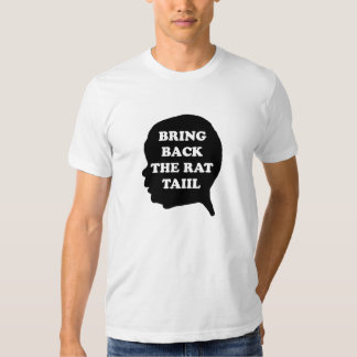 Bring Back The Rat Tail T Shirt