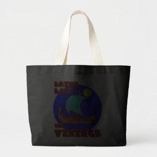 Bring Back the Vikings Bags