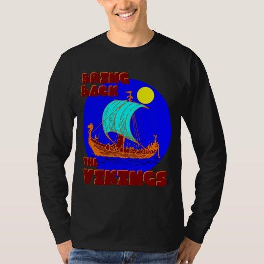 Bring Back the Vikings T-Shirt