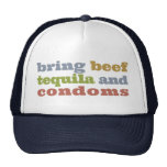 Bring Beef, Tequila and Condoms Trucker Hat
