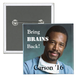 Bring Brains Back!  Carson for President! 2 Inch Square Button