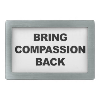 Bring Compassion Back Rectangular Belt Buckle
