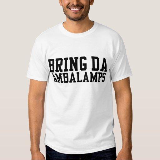 Bring Da Ambalamps (or Amber Lamps lol) Tee Shirt