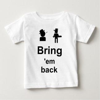 Bring 'em back t-shirt