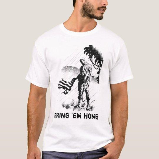 Bring 'em home T-Shirt