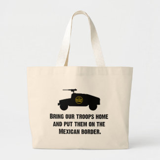 Bring Home Our Troops - Mexican Border Tote Bag