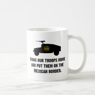 Bring Home Our Troops - Mexican Border Coffee Mug