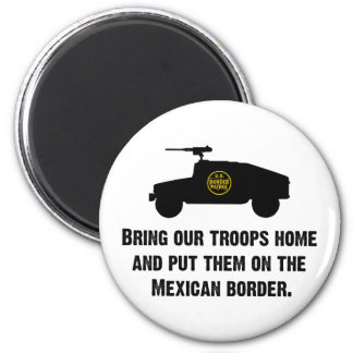 Bring Home Our Troops - Mexican Border Refrigerator Magnets