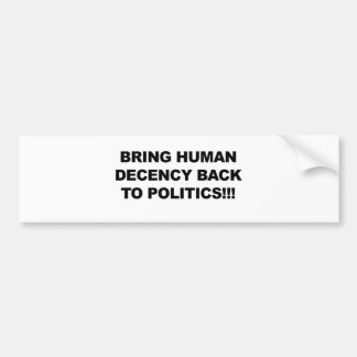 Bring Human Decency Back Bumper Sticker