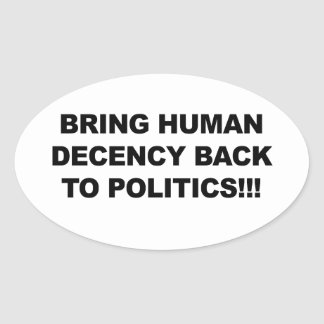 Bring Human Decency Back Oval Sticker