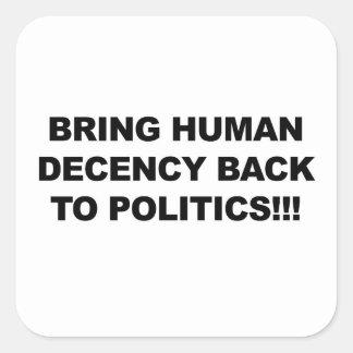 Bring Human Decency Back Square Sticker