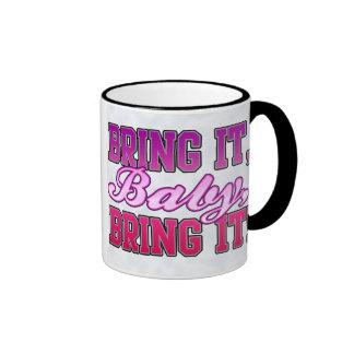 Bring It Baby, Bring It! Ringer Coffee Mug