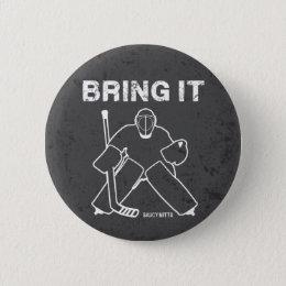 Bring It Hockey Goalie Button