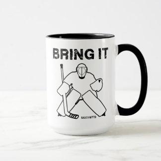 Bring It hockey Goalie Mug