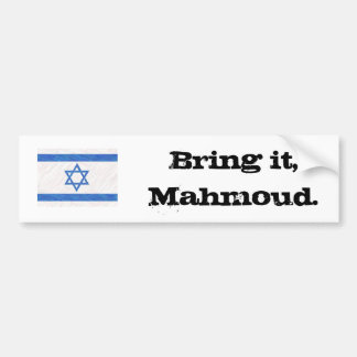 Bring it, Mahmoud. Bumper Sticker