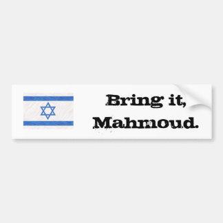 Bring it, Mahmoud. Car Bumper Sticker
