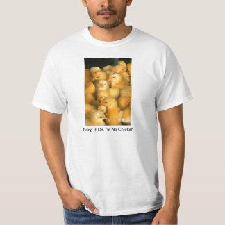 Bring It On, I'm Not Chicken Baby Chicks T-Shirt