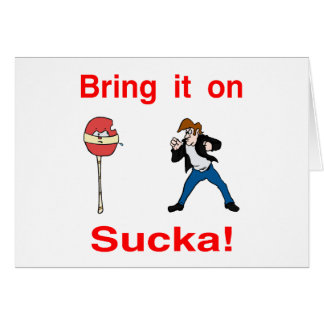 Bring It On Sucka! Card